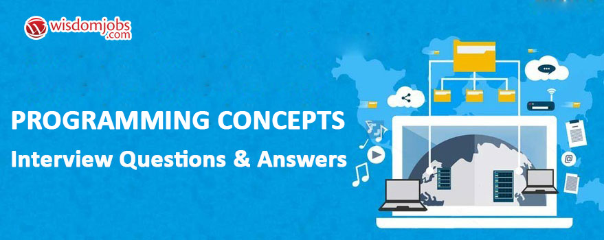 Programming Concepts Interview Questions & Answers