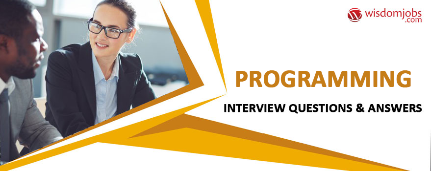 Programming Interview Questions & Answers