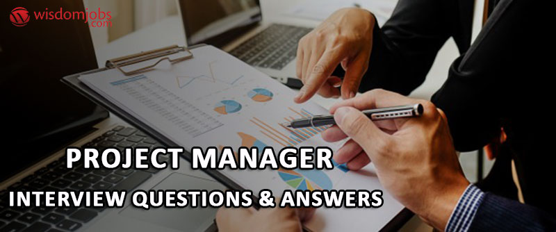 Project Manager Interview Questions & Answers