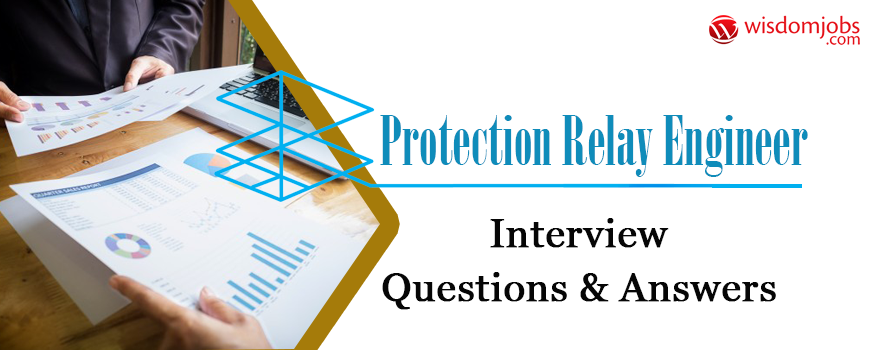 Protection Relay Engineer Interview Questions