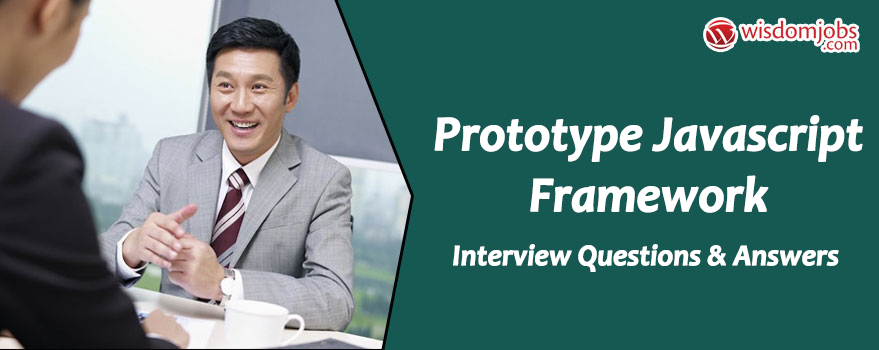 Prototype JavaScript Framework Interview Questions