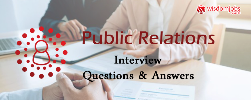 Public Relations Interview Questions & Answers
