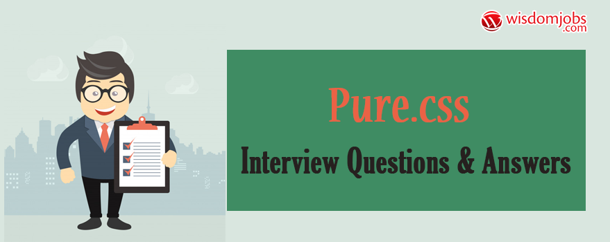 Pure.CSS Interview Questions & Answers