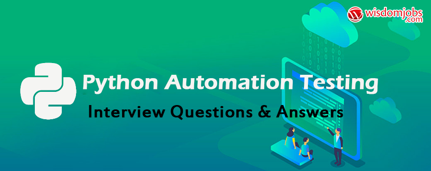 Python Automation Testing Interview Questions & Answers