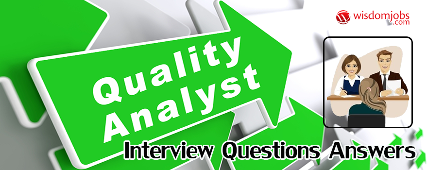 Quality Analyst Interview Questions & Answers
