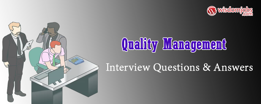Quality Management Interview Questions & Answers