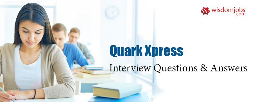 Quark Xpress Interview Questions & Answers