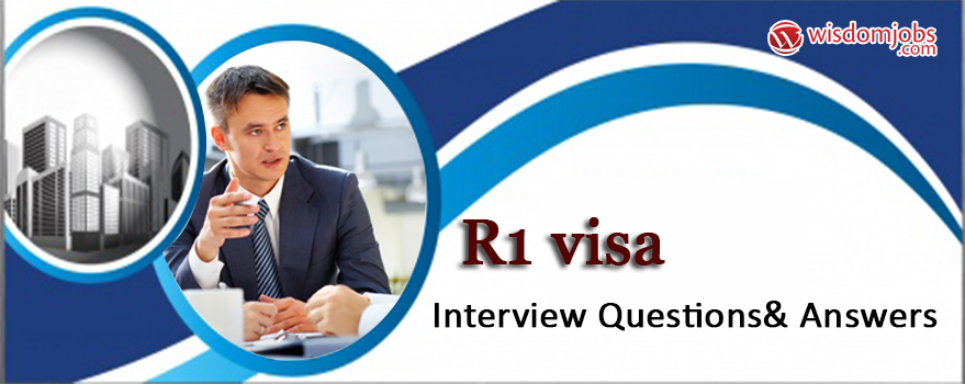 R1 Visa Interview Questions & Answers
