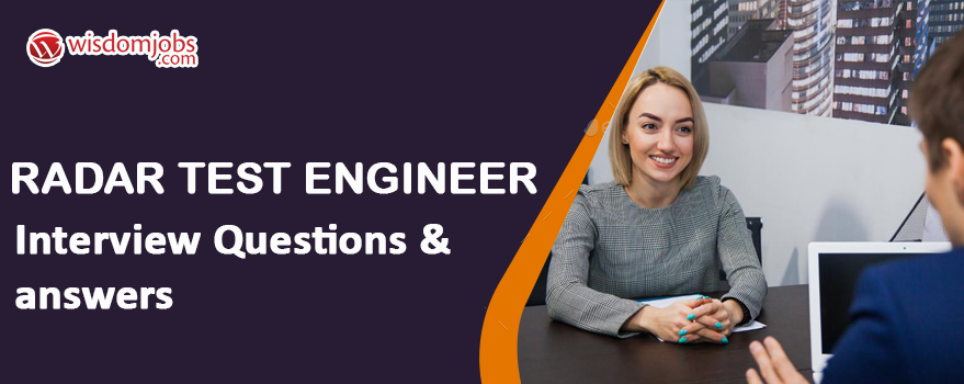 Radar Test Engineer Interview Questions & Answers