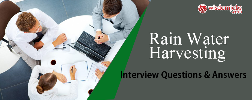 Rain Water Harvesting Interview Questions