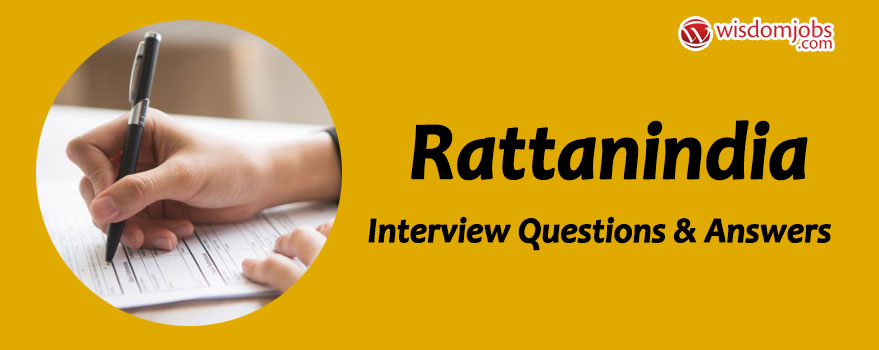 RattanIndia Interview Questions