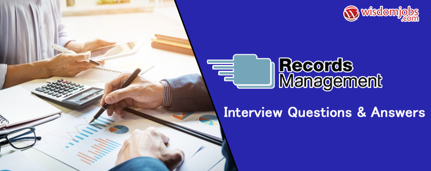 Records Management Interview Questions