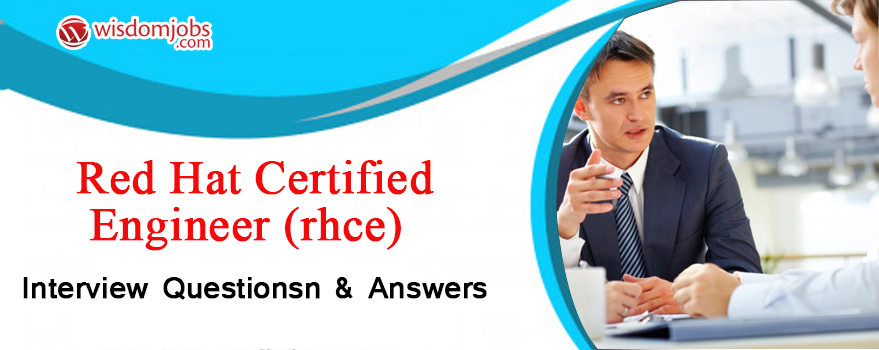 Red Hat Certified Engineer (RHCE) Interview Questions & Answers