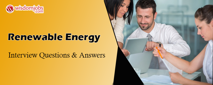 Renewable Energy Interview Questions & Answers