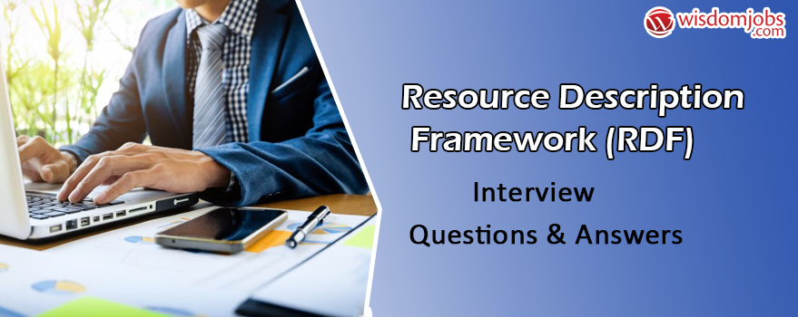 Resource Description Framework (RDF) Interview Questions & Answers