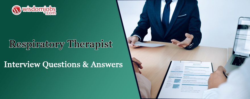 Respiratory Therapist Interview Questions & Answers