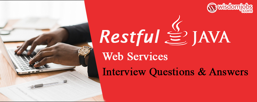 TOP 250+ RESTful JAVA Web Services Interview Questions and