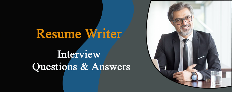 Resume Writer Interview Questions & Answers