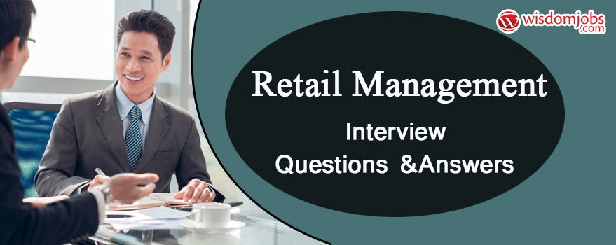 Top 250 Retail Management Interview Questions And Answers 26 05