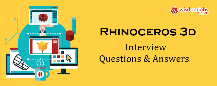 Rhinoceros 3D Interview Questions