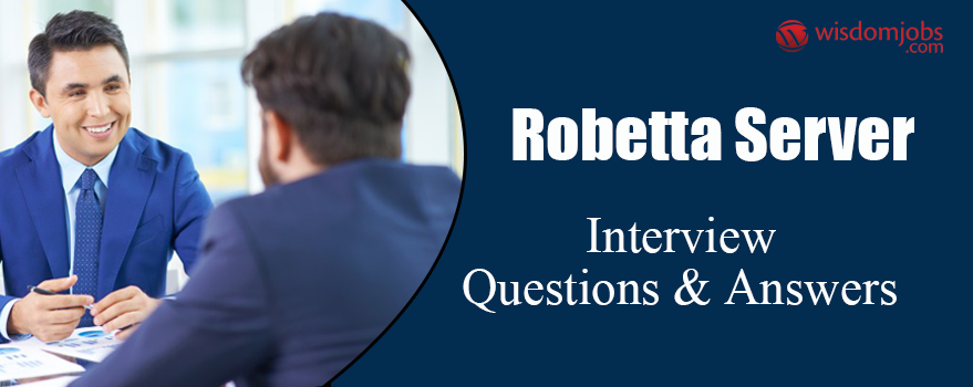 Robetta Server Interview Questions & Answers