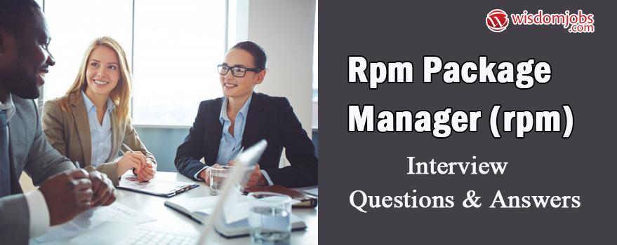 RPM Package Manager (RPM) Interview Questions & Answers