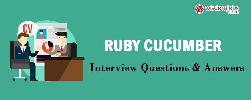Ruby Cucumber Interview Questions & Answers