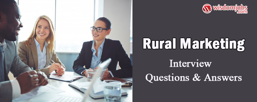 Rural Marketing Interview Questions & Answers