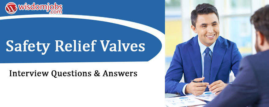 Safety Relief Valves Interview Questions