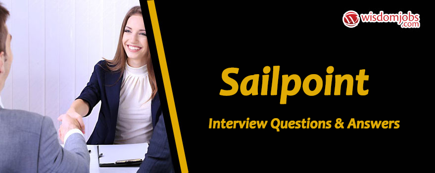Sailpoint Interview Questions