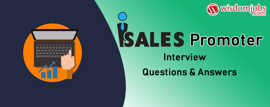 Sales Promoter Interview Questions & Answers