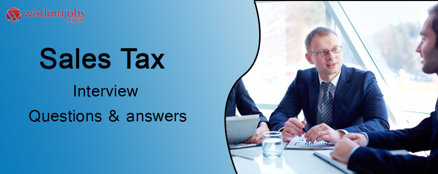 Sales Tax Interview Questions & Answers