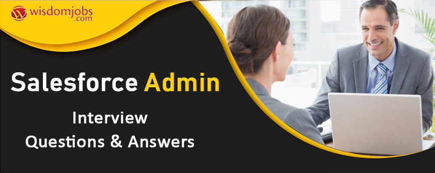Salesforce Admin Interview Questions