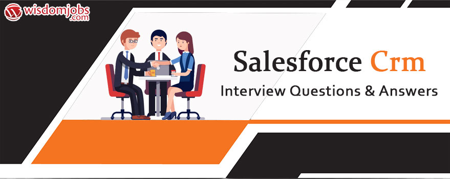 Salesforce Crm Interview Questions & Answers