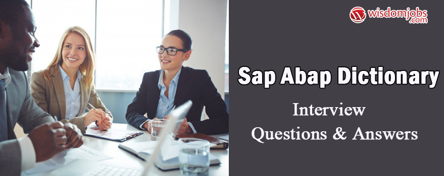 SAP ABAP Dictionary Interview Questions & Answers