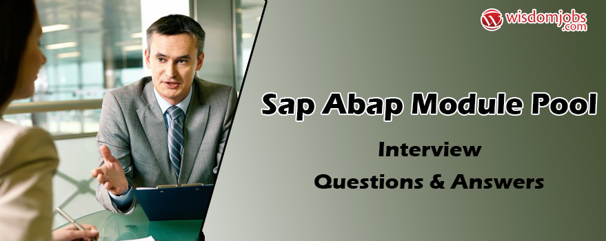 SAP ABAP Module Pool Interview Questions & Answers