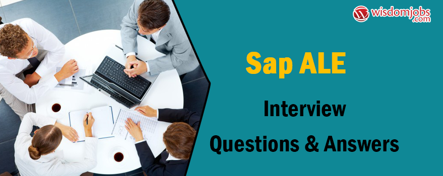 SAP ALE Interview Questions & Answers