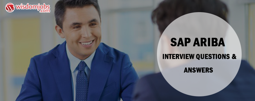 SAP Ariba Interview Questions & Answers