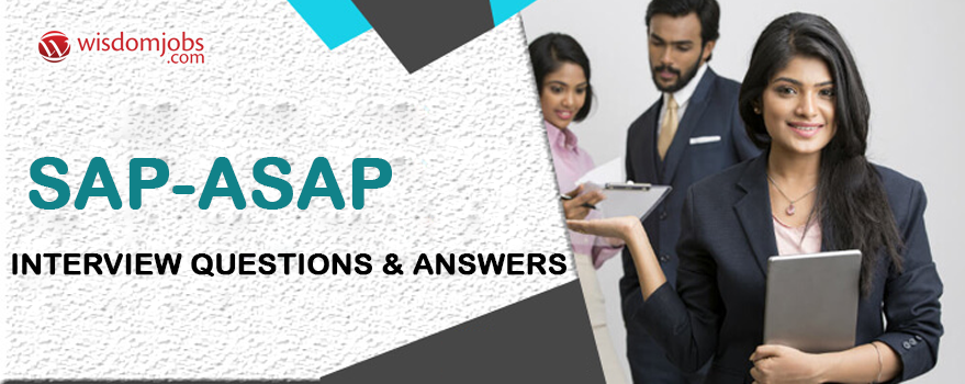 SAP ASAP Interview Questions & Answers
