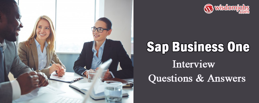 Sap Business One Interview Questions & Answers