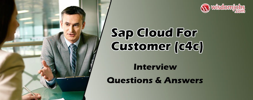 SAP Cloud for Customer (C4C) Interview Questions & Answers