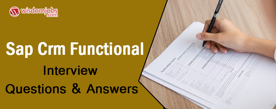 SAP CRM Functional Interview Questions & Answers