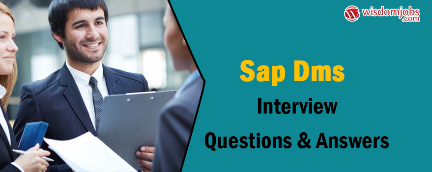 Sap DMS Interview Questions & Answers