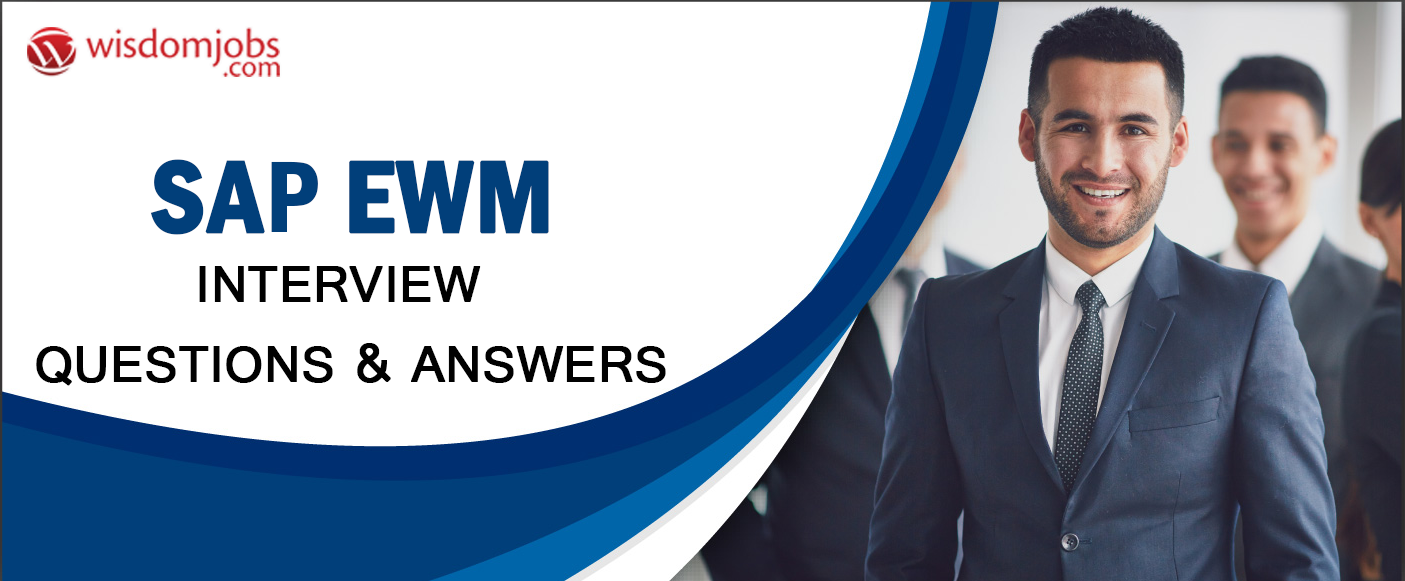 SAP EWM Interview Questions & Answers