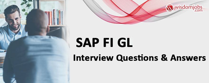 Sap Fi Gl Interview Questions & Answers