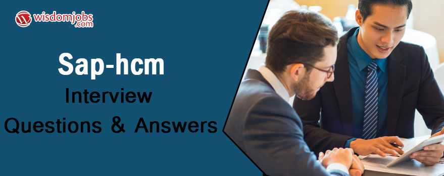 SAP-HCM Interview Questions & Answers