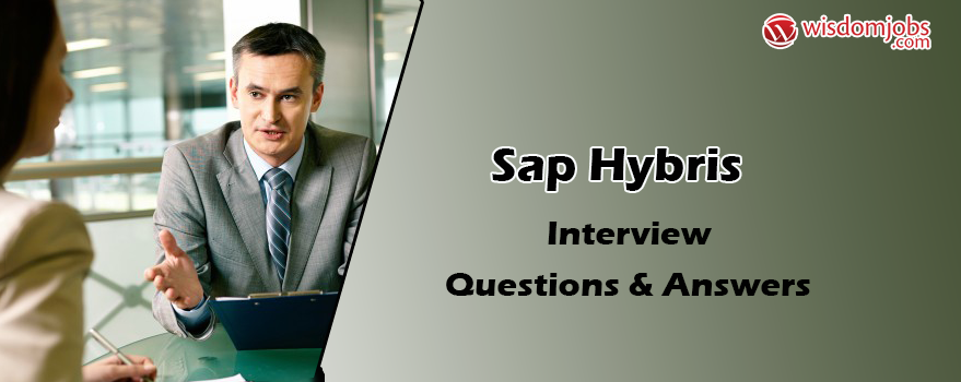 Sap Hybris Interview Questions & Answers