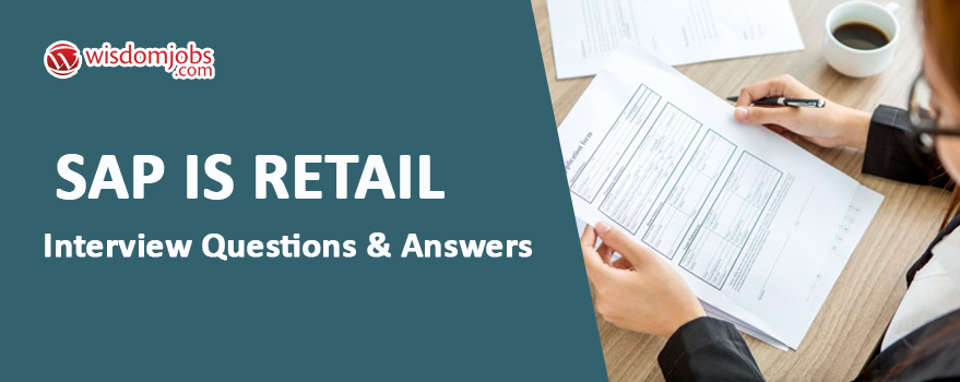 Sap Is Retail Interview Questions & Answers