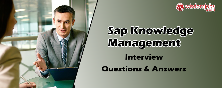 SAP Knowledge Management Interview Questions & Answers