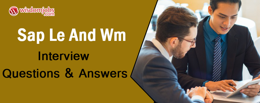 SAP LE and WM Interview Questions & Answers